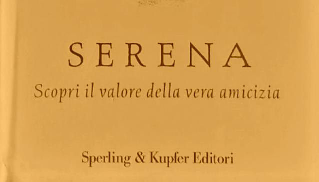 Serena. Scopri il valore della vera amicizia