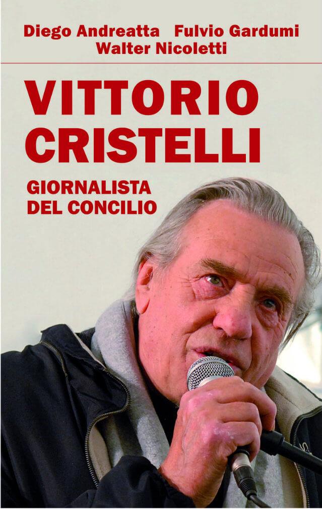 libri_-_la_copertina_del_libro_vittorio_cristelli_giornalista_del_concilio_scritto_da_diego_andreatta_fulvio_gardumi_e_walter_nicoletti