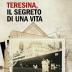 """""""Teresina, il segreto di una vita"""""""